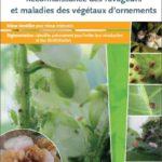 NOUVEAU guide pour reconnaitre les bioagresseurs des plantes ornementales